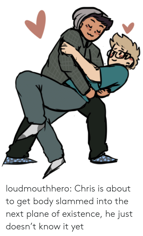 Tumblr, Blog, and Http: loudmouthhero:  Chris is about to get body slammed into the next plane of existence, he just doesn't know it yet