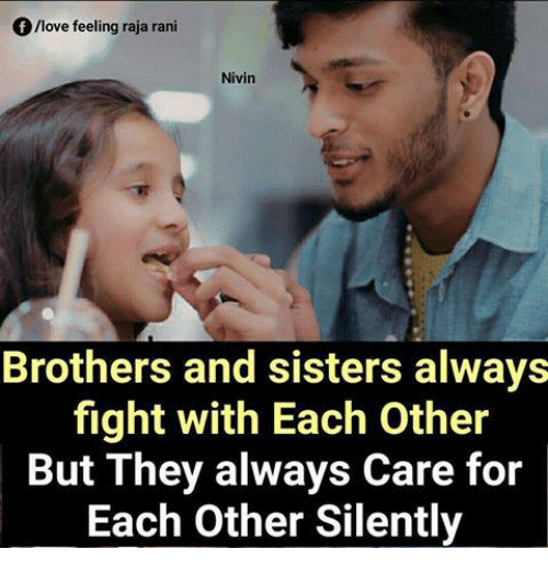 Love, Memes, and Fight: /love feeling raja rani  Nivin  Brothers and sisters always  fight with Each Other  But They always Care for  Each Other Silently