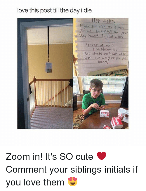 Zooming In: love this post till the day i die  eecks of Minis  This sbould couft  bst  Thenk Zoom in! It's SO cute ❤️ Comment your siblings initials if you love them 😍
