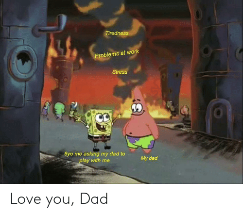 love you: Love you, Dad