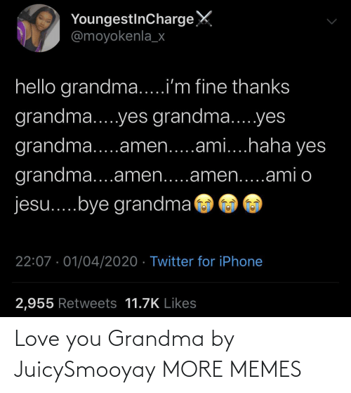 Grandma: Love you Grandma by JuicySmooyay MORE MEMES