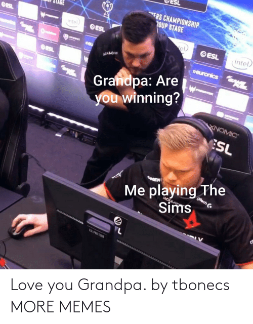 Grandpa: Love you Grandpa. by tbonecs MORE MEMES