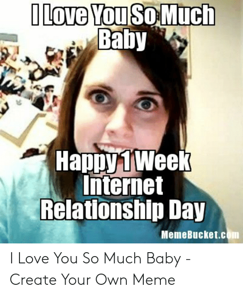 Love, Meme, and I Love You: Love YouSo Much  Baby  HappyiWee  nternet  Relationship Day  MemeBucket.com I Love You So Much Baby - Create Your Own Meme