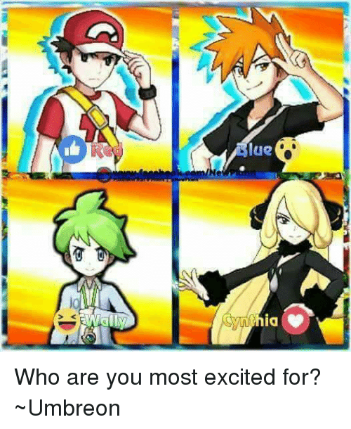 umbreon: lue  ia Who are you most excited for?  ~Umbreon