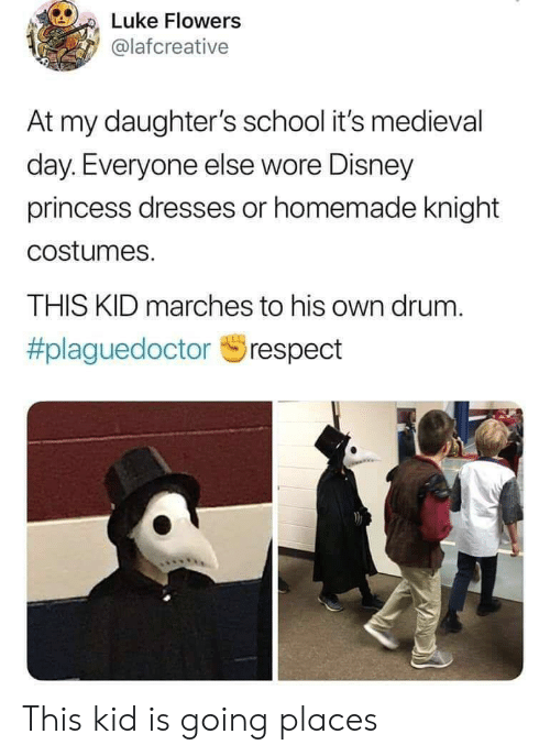 Daughters: Luke Flowers  @lafcreative  At my daughter's school it's medieval  day. Everyone else wore Disney  princess dresses or homemade knight  costumes.  THIS KID marches to his own drum.  This kid is going places
