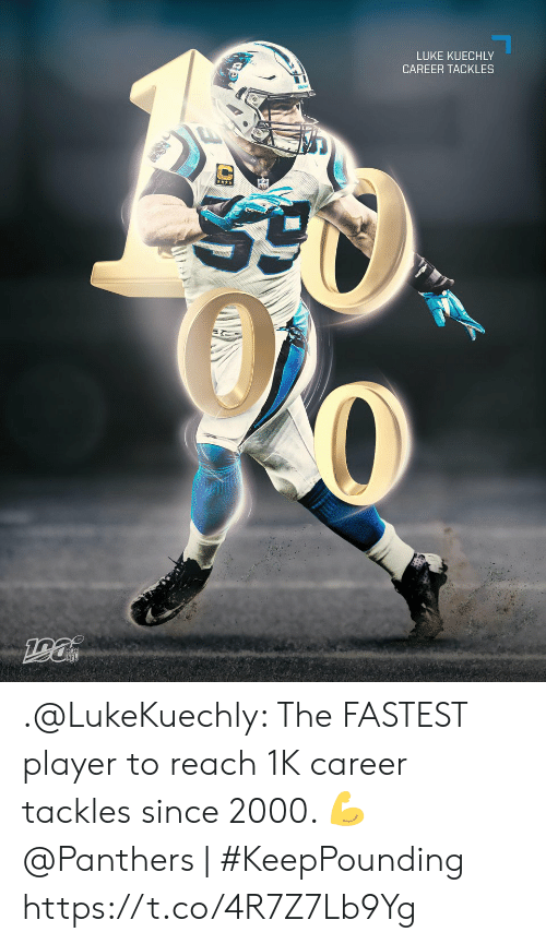 Memes, Panthers, and 🤖: LUKE KUECHLY  CAREER TACKLES .@LukeKuechly: The FASTEST player to reach 1K career tackles since 2000. 💪  @Panthers | #KeepPounding https://t.co/4R7Z7Lb9Yg