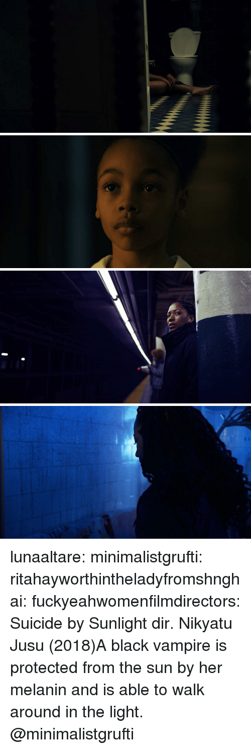 Target, Tumblr, and Black: lunaaltare:  minimalistgrufti:  ritahayworthintheladyfromshnghai:  fuckyeahwomenfilmdirectors:  Suicide by Sunlight dir.Nikyatu Jusu (2018)A black vampire is protected from the sun by her melanin and is able to walk around in the light.  @minimalistgrufti