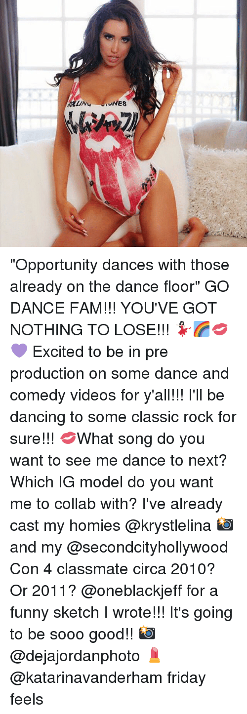 """Nothing to Lose: LUNES """"Opportunity dances with those already on the dance floor"""" GO DANCE FAM!!! YOU'VE GOT NOTHING TO LOSE!!! 💃🏻🌈💋💜 Excited to be in pre production on some dance and comedy videos for y'all!!! I'll be dancing to some classic rock for sure!!! 💋What song do you want to see me dance to next? Which IG model do you want me to collab with? I've already cast my homies @krystlelina 📸 and my @secondcityhollywood Con 4 classmate circa 2010? Or 2011? @oneblackjeff for a funny sketch I wrote!!! It's going to be sooo good!! 📸@dejajordanphoto 💄@katarinavanderham friday feels"""