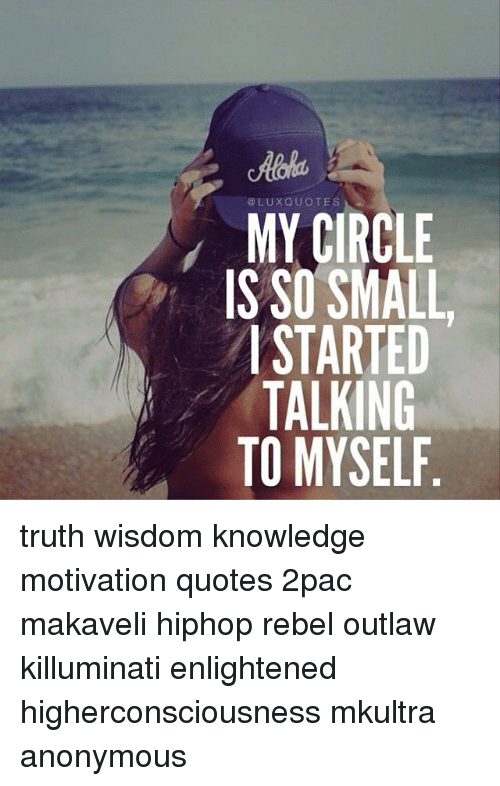 Lux Quotes My Circle Is So Small Started Talking To Myself Truth