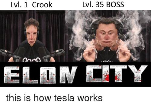 How, Tesla, and Boss: Lvl. 1 Crook  Lvl. 35 BOSS this is how tesla works