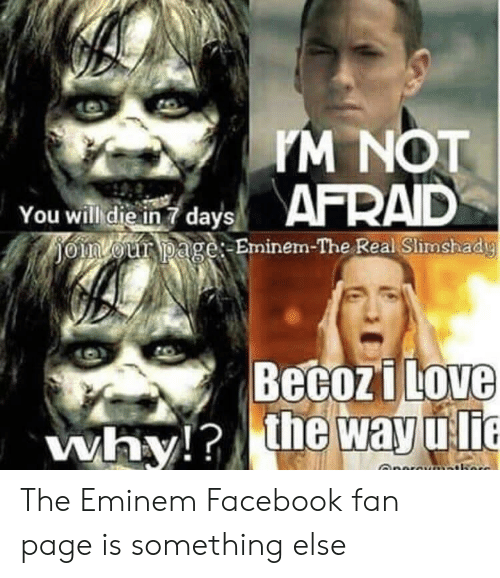 Eminem, Facebook, and The Real: M NOT  You will die in 7 days  TO 1yourh age:-Eminem-TheReal Slimshadig  imVi012 ryo age:-Er ninern-The Real Slimsha dig  Becozi LOVG  iLove  why!the way uli The Eminem Facebook fan page is something else