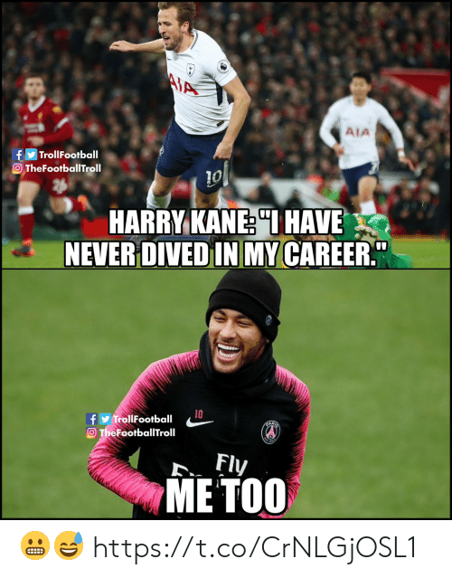 """kane: MA  AIA  TrollFootball  O TheFootballTroll  10  HARRY KANE """"IHAVE  NEVER DIVED IN MY CAREER""""  10  fy TrollFootball  O TheFootballTroll  ART  Fly  МЕ ТОО 😬😅 https://t.co/CrNLGjOSL1"""