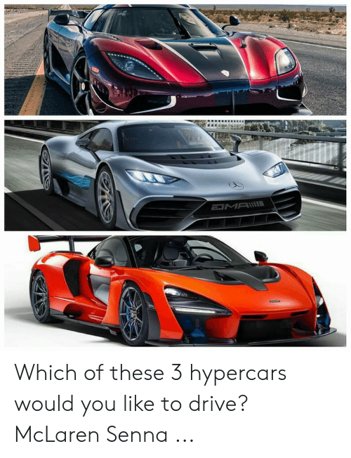 Anime Mercedes Meme: MA Which of these 3 hypercars would you like to drive? McLaren Senna ...