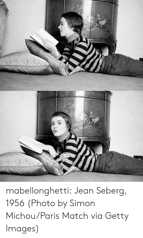 Tumblr, Blog, and Getty Images: mabellonghetti: Jean Seberg, 1956(Photo by Simon Michou/Paris Match via Getty Images)