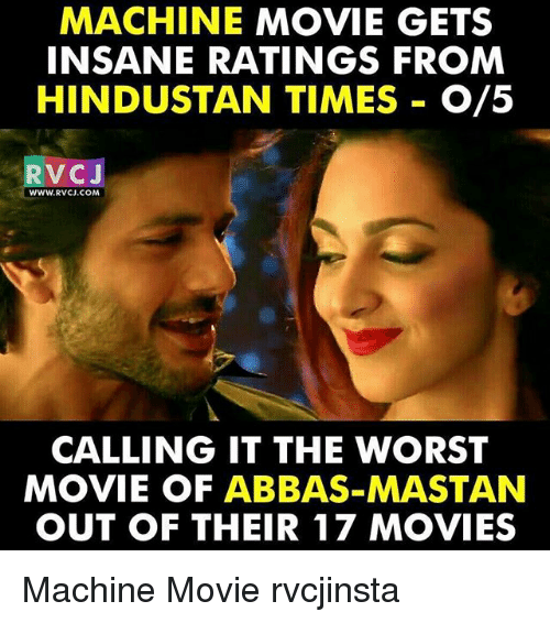 hindustan: MACHINE MOVIE GETS  INSANE RATINGS FROM  HINDUSTAN TIMES O/5  V CJ  WWW.RVCJ.COM  CALLING IT THE WORST  MOVIE OF ABBAS MASTAN  OUT OF THEIR 17 MOVIES Machine Movie rvcjinsta