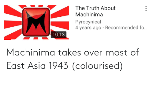 east: Machinima takes over most of East Asia 1943 (colourised)