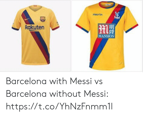 Messi: macron  Rakuten  MANSION Barcelona with Messi vs Barcelona without Messi: https://t.co/YhNzFnmm1l