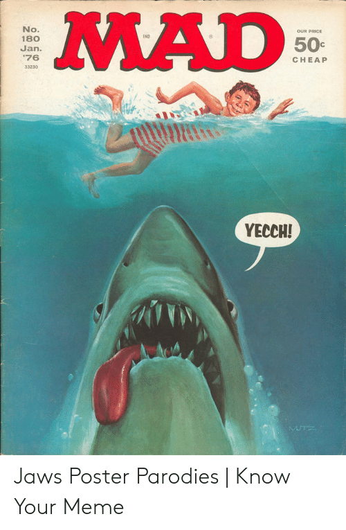 Jaws Poster: MAD  OUR PRICE  No.  180  IND  50c  Jan.  CHEAP  76  33230  YECCH! Jaws Poster Parodies | Know Your Meme