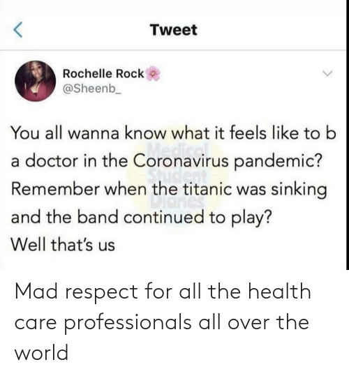health: Mad respect for all the health care professionals all over the world