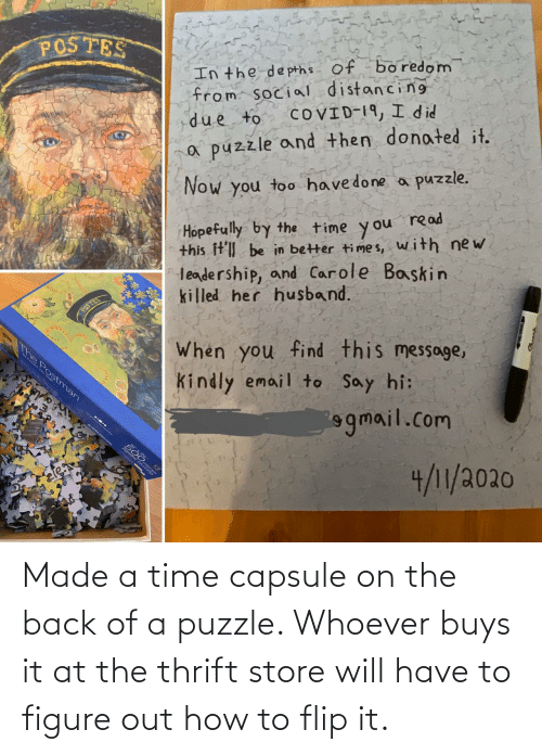 store: Made a time capsule on the back of a puzzle. Whoever buys it at the thrift store will have to figure out how to flip it.