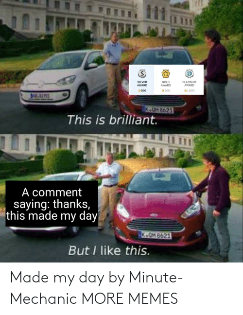 made: Made my day by Minute-Mechanic MORE MEMES