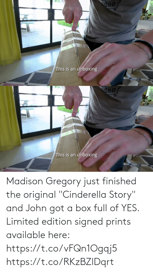 """box: Madison Gregory just finished the original """"Cinderella Story"""" and John got a box full of YES. Limited edition signed prints available here: https://t.co/vFQn1Ogqj5 https://t.co/RKzBZlDqrt"""