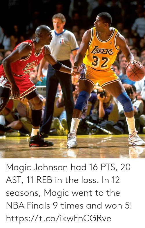 pts: Magic Johnson had 16 PTS, 20 AST, 11 REB in the loss.   In 12 seasons, Magic went to the NBA Finals 9 times and won 5! https://t.co/ikwFnCGRve