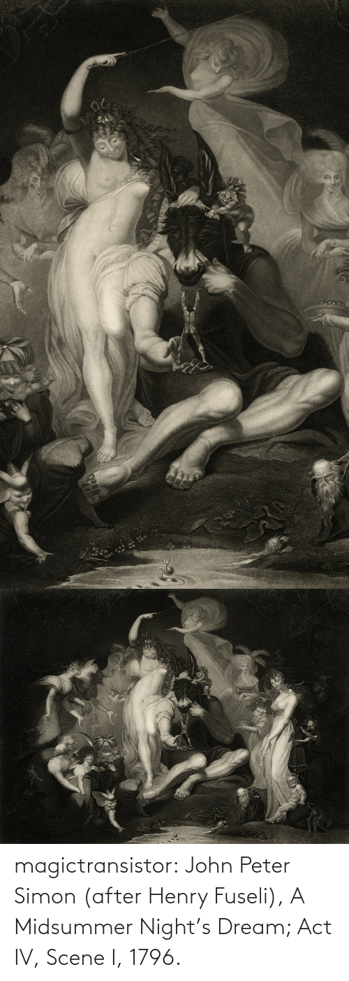 scene: magictransistor:  John Peter Simon (after Henry Fuseli), A Midsummer Night's Dream; Act IV, Scene I, 1796.