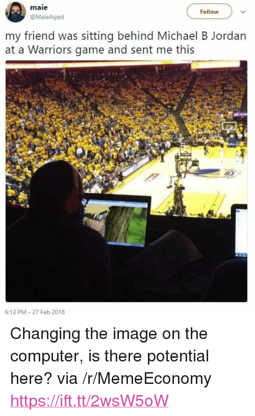 """Michael B. Jordan, Computer, and Game: maie  Follow  @MaieAiyed  my friend was sitting behind Michael B Jordan  at a Warriors game and sent me this  6:12 PM 27 Feb 2018 <p>Changing the image on the computer, is there potential here? via /r/MemeEconomy <a href=""""https://ift.tt/2wsW5oW"""">https://ift.tt/2wsW5oW</a></p>"""