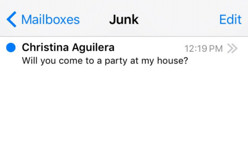 mailboxes: Mailboxes Junk  Edit  Christina Aguilera  Will you come to a party at my house?  12:19 PM»