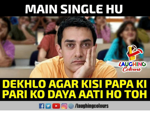 Indianpeoplefacebook, Single, and Daya: MAIN SINGLE HU  LAUGHINO  DEKHLO AGAR KISI PAPA K  PARI KO DAYA AATI HO TOH