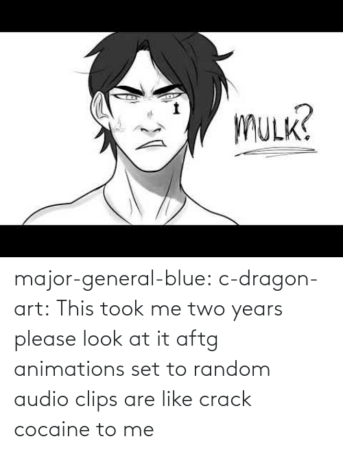 animations: major-general-blue: c-dragon-art: This took me two years please look at it aftg animations set to random audio clips are like crack cocaine to me