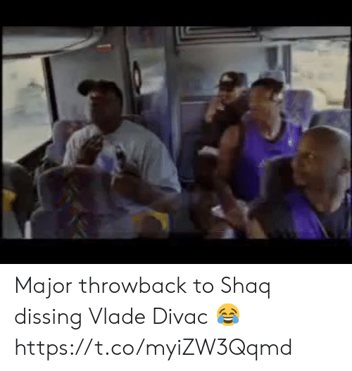 Shaq: Major throwback to Shaq dissing Vlade Divac 😂 https://t.co/myiZW3Qqmd
