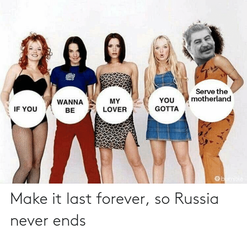 Make It: Make it last forever, so Russia never ends