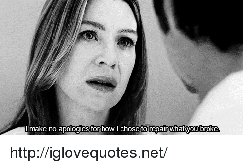 Http, How, and Net: make no apologies for how I chose to repair what you broke http://iglovequotes.net/