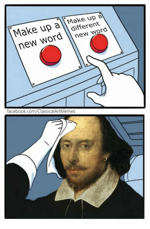 Facebook, facebook.com, and Word: Make up a Make up  new word different  0  facebook.com/ClassicalArtMemes