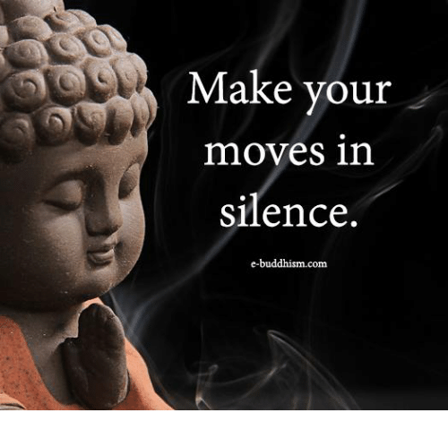 Buddhism: Make vour  moves in  silence.  e-buddhism.com