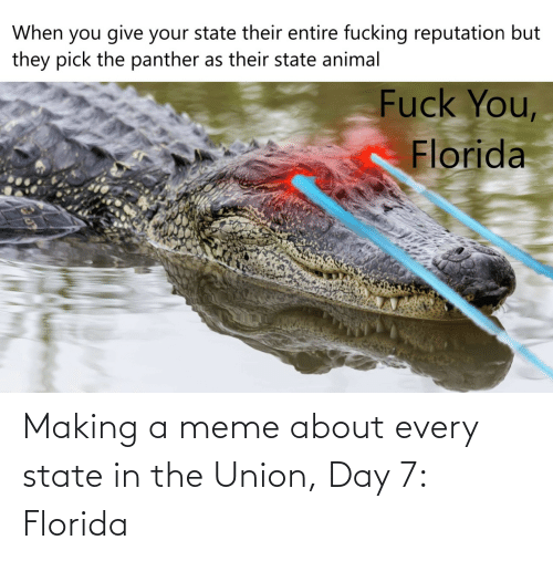 meme about: Making a meme about every state in the Union, Day 7: Florida