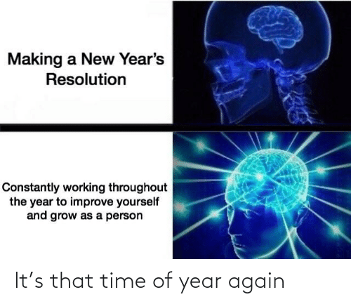 making a: Making a New Year's  Resolution  Constantly working throughout  the year to improve yourself  and grow as a person It's that time of year again