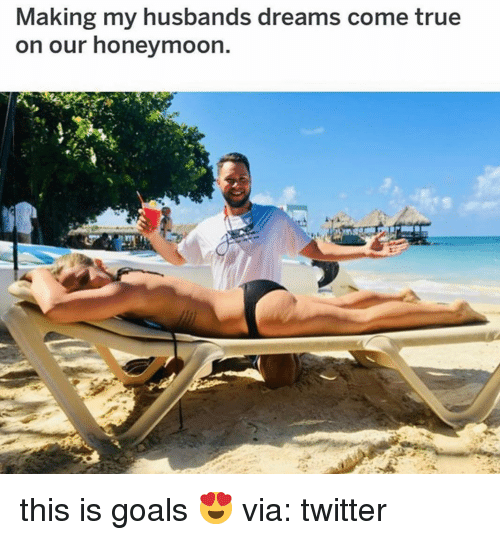 Honeymoon: Making my husbands dreams come true  on our honeymoon. this is goals 😍 via: twitter