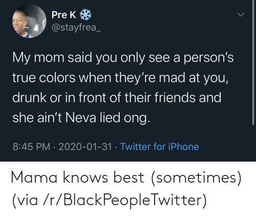 Knows: Mama knows best (sometimes) (via /r/BlackPeopleTwitter)