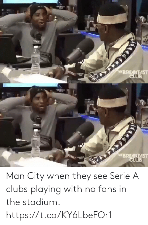 city: Man City when they see Serie A clubs playing with no fans in the stadium.  https://t.co/KY6LbeFOr1