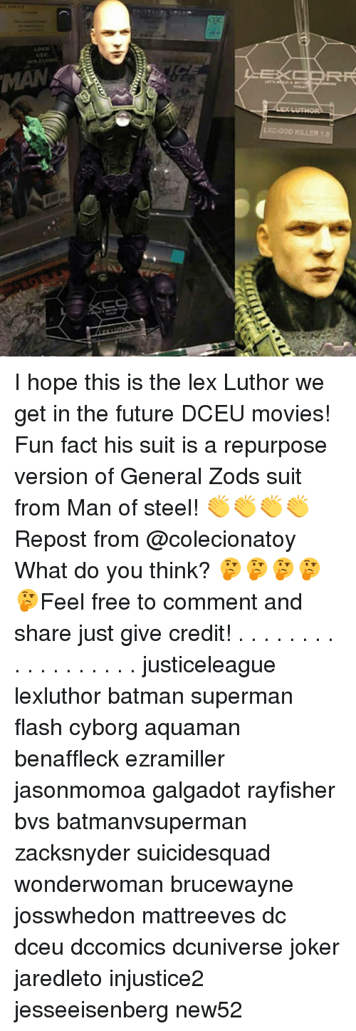 Lex Luthor: MAN  LXC-GOD KILLER 1.0 I hope this is the lex Luthor we get in the future DCEU movies! Fun fact his suit is a repurpose version of General Zods suit from Man of steel! 👏👏👏👏 Repost from @colecionatoy What do you think? 🤔🤔🤔🤔🤔Feel free to comment and share just give credit! . . . . . . . . . . . . . . . . . . justiceleague lexluthor batman superman flash cyborg aquaman benaffleck ezramiller jasonmomoa galgadot rayfisher bvs batmanvsuperman zacksnyder suicidesquad wonderwoman brucewayne josswhedon mattreeves dc dceu dccomics dcuniverse joker jaredleto injustice2 jesseeisenberg new52