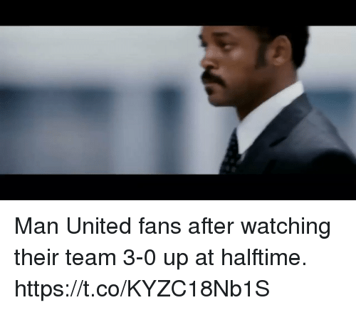 man united: Man United fans after watching their team 3-0 up at halftime.   https://t.co/KYZC18Nb1S