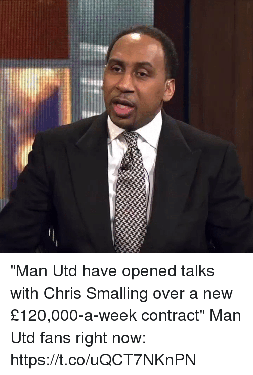 "Soccer, Man Utd, and Man: ""Man Utd have opened talks with Chris Smalling over a new £120,000-a-week contract""  Man Utd fans right now: https://t.co/uQCT7NKnPN"