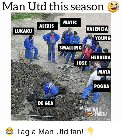 Football, Soccer, and Sports: Man Utd this season  MATIC  ALEXIS  VALENCIA  LUKAKU  YOUNG  SMALLING  HERRERA  JOSE  MATA  POGBA  DE GEA  FOOTBALL  RENA 😂 Tag a Man Utd fan! 👇