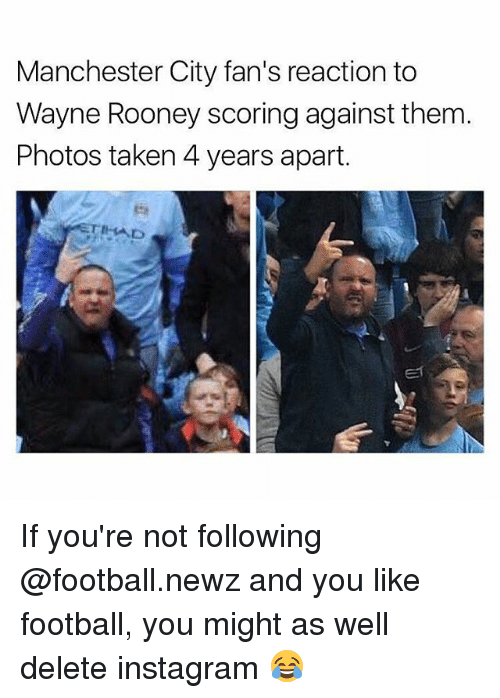 rooney: Manchester City fan's reaction to  Wayne Rooney scoring against them.  Photos taken 4 years apart. If you're not following @football.newz and you like football, you might as well delete instagram 😂
