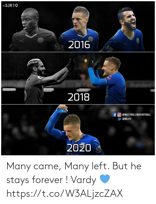 came: Many came, Many left. But he stays forever ! Vardy 💙 https://t.co/W3ALjzcZAX