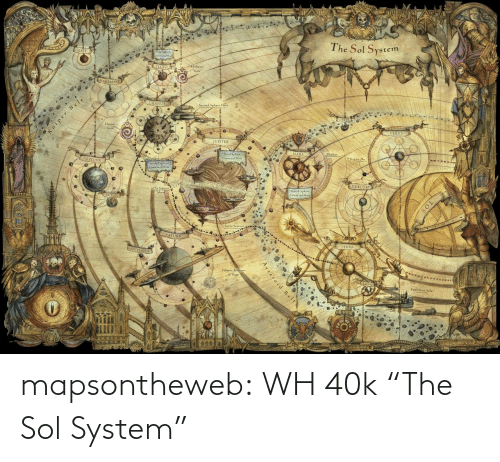 "Maps: mapsontheweb:  WH 40k ""The Sol System"""