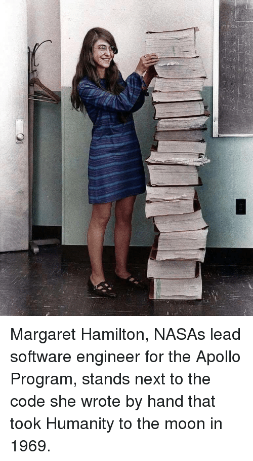Apollo: Margaret Hamilton, NASAs lead software engineer for the Apollo Program, stands next to the code she wrote by hand that took Humanity to the moon in 1969.